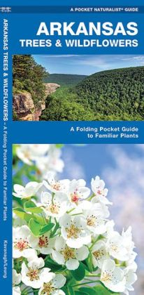 Arkansas Trees and Wildflowers: An Introduction to Familiar Species (Pocket Naturalist - Waterford Press)