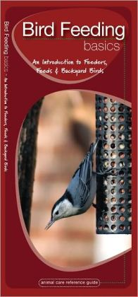 Bird Feeding Basics: An Introduction to Feeders, Feeds & Backyard Birds
