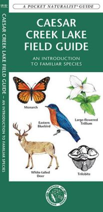 Caesar Creek Lake Field Guide: An Introduction to Familiar Species