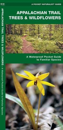 Appalachian Trail Trees & Wildflowers: A Waterproof Pocket Guide to Familiar Species