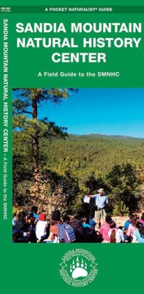 Sandia Mountain Natural History Center: A Field Guide to the SMNHC