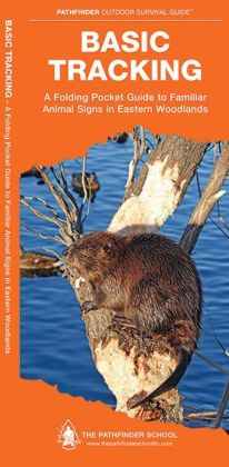Basic Tracking: A Folding Pocket Guide to Familiar Animal Sign in the Eastern Woodlands