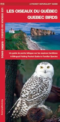 Quebec Birds: A Bilingual Folding Pocket Guide to Familiar Species