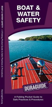 Boat & Water Safety: A Folding Pocket Guide to Safe Practices & Procedures