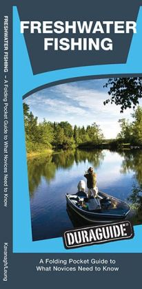 Freshwater Fishing: A Folding Pocket Guide to What a Novice Needs to Know