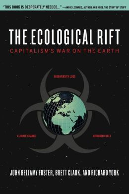 The Ecological Rift: Capitalism's War on the Earth