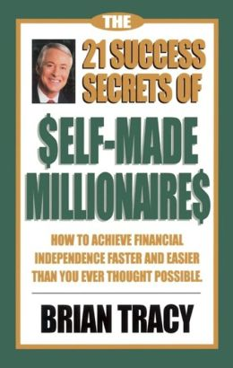21 Success Secrets of $Elf-Made Millionaire$: How to Achieve Financial Independence Faster and Easier Than You Ever Thought Possible