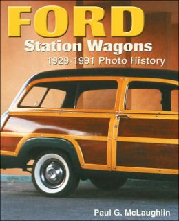 Ford Station Wagons: 1929-1991 Photo History