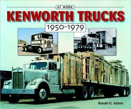 Kenworth Trucks: 1950-1979
