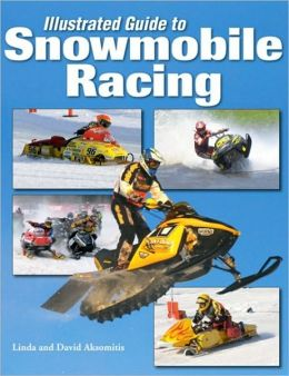 Illustrated Guide to Snowmobile Racing