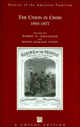 The Union in Crisis, 1850-1877