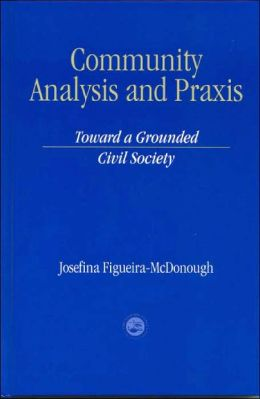 Community Analysis and Practice: Toward a Grounded Civil Society