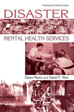 Disasters in Mental Health Services: A Primer for Practitioners