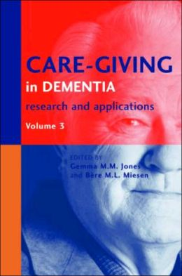 Care-Giving in Dementia: Research and Applications Volume 3