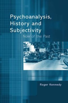 Psychoanalysis, History and Subjectivity