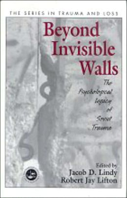 Beyond Invisible Walls: The Psychological Legacy of Soviet Trauma