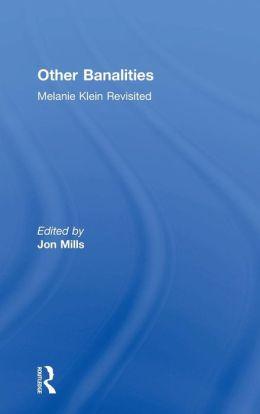 Other Banalities: Melanie Klein Revisited