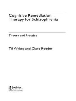 Cognitive Remediation Therapy for Schizophrenia: An Introduction