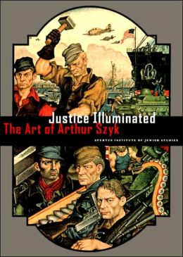 Justice Illuminated: The Art of Arthur Szyk