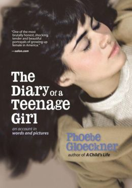 Diary of a Teenage Girl: An Account in Words and Pictures