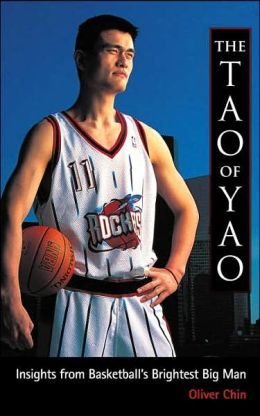 The Tao of Yao: Wisdom from Basketball's Brightest Big Man