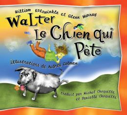 Walter Le Chien Qui Pete (Walter the Farting Dog Series #1)