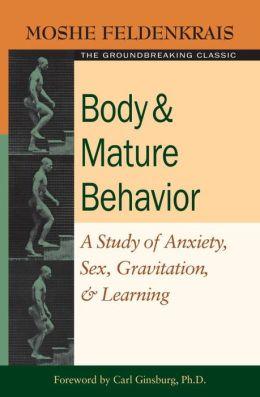 Body and Mature Behaviour: A Study of Anxiety, Sex, Gravitation, and Learning