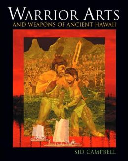 Warrior Arts and Weapons of Ancient Hawai'i