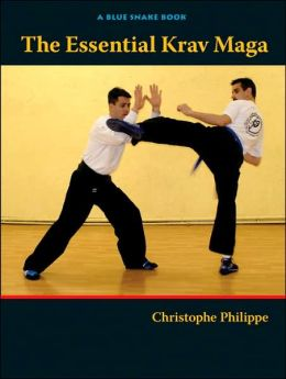 Essential Krav Maga: Self-Defense Techniques for Everyone