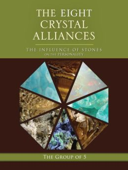 The Eight Crystal Alliances: The Influence of Stones on the Personality