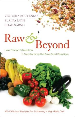 Raw and Beyond: How Omega-3 Nutrition Is Transforming the Raw Food Paradigm