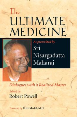 The Ultimate Medicine: Dialogues with a Realized Master