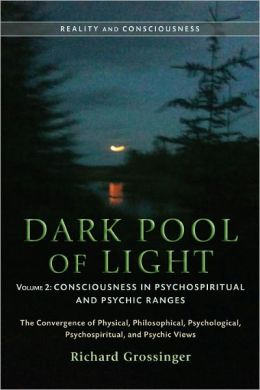 Dark Pool of Light, Volume Two: Consciousness in Psychospiritual and Psychic Ranges