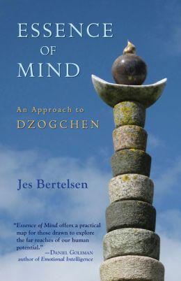 Essence of Mind: An Approach to Dzogchen