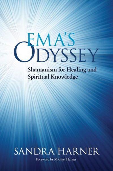 English book free download pdf Ema's Odyssey: Shamanism for Healing and Spiritual Knowledge 9781583946633 iBook RTF DJVU