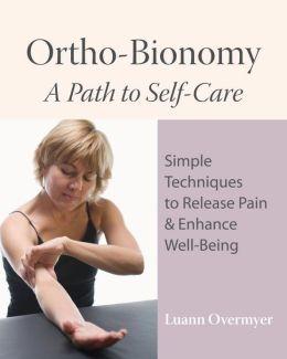 Ortho-Bionomy: A Path to Self-Care