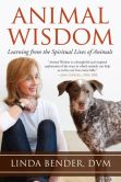 Book Cover Image. Title: Animal Wisdom:  Learning from the Spiritual Lives of Animals, Author: Linda Bender