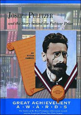 Joseph Pulitzer and the Story of the Pulitzer Prize