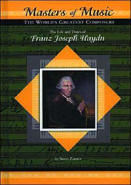 Life and Times of Franz Joseph Haydn