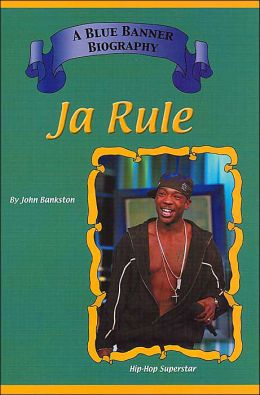 Ja Rule ( A Blue Banner Biography Series)