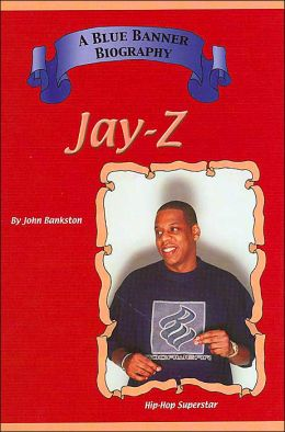 Jay Z ( A Blue Banner Biography Series)