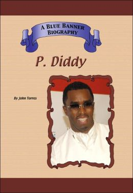 P. Diddy (A Blue Banner Biography)