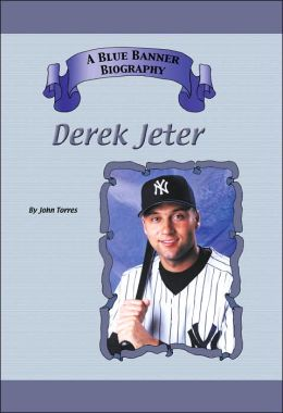 Derek Jeter (Blue Banner Biography Series)