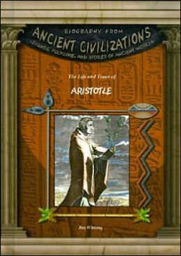 The Life and Times of Aristotle