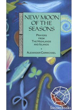 New Moon of the Seasons: Prayers from the Highlands