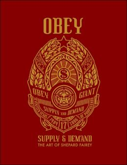 Obey: Supply and Demand: The Art of Shepard Fairey
