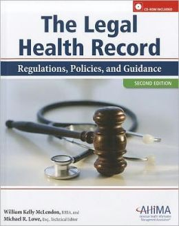 The Legal Health Record: Regulations, Policies, and Guidelines