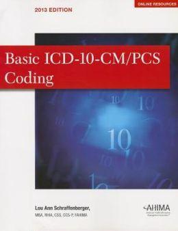 Basic ICD-10-CM/PCS Coding 2013