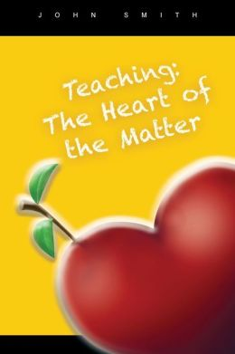Teaching: The Heart of the Matter
