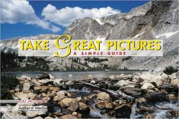 Take Great Pictures: A Simple Guide